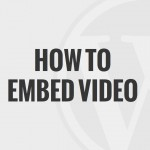 10 – How to Embed Video